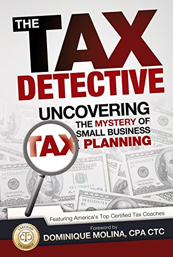 The Tax Detective Uncovering the Mystery of Small Business Tax Planning