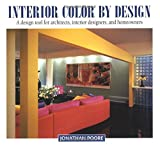 img - for Interior Color by Design: A Design Tool for Architects, Interior Designers, and Homeowners book / textbook / text book