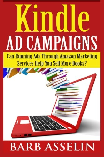 Kindle Ad Campaigns: Can Running Ads Through Amazon Marketing Services Help You Sell More Books? (Sell Through Amazon compare prices)
