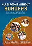 Classrooms Without Borders: Using Internet Projects to Teach Communication and Collaboration