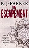 K. J. Parker The Escapement: (Engineer Trilogy)