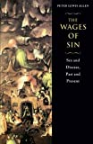 img - for The Wages of Sin: Sex and Disease, Past and Present by Allen, Peter Lewis (2002) Paperback book / textbook / text book