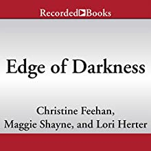 Edge of Darkness (       UNABRIDGED) by Christine Feehan, Maggine Shayne, Lori Herter Narrated by Richard Ferrone, Carine Montbertrand, Tad Branson