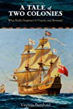 img - for A Tale of Two Colonies: What Really Happened in Virginia and Bermuda? book / textbook / text book