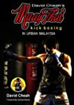 David Cheah's Muay Thai Kick Boxing b...