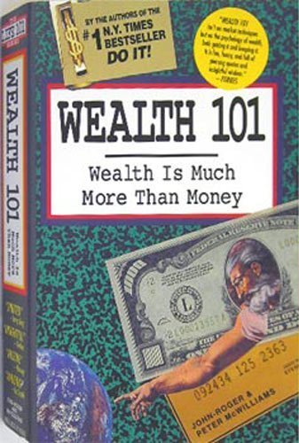 Wealth 101 Wealth Is Much More Than Money The Life 101 Series