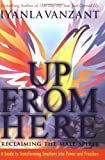 Up From Here: Reclaiming the Male Spirit: A Guide to Transforming Emotions into Power and Freedom (006052250X) by Vanzant, Iyanla