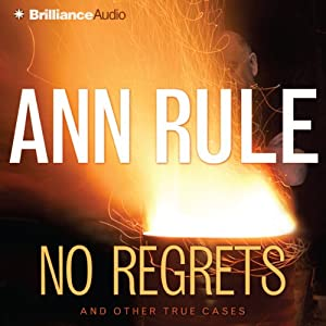 No Regrets: And Other True Cases (Ann Rule's Crime Files, Book 11) | [Ann Rule]