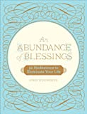 An Abundance of Blessings: 52 Meditations to Illuminate Your Life