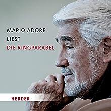 Mario Adorf liest die Ringparabel Hörbuch von Gotthold Ephraim Lessing Gesprochen von: Mario Adorf, Peter Fricke, Barbara Stoll, Andi Weiss