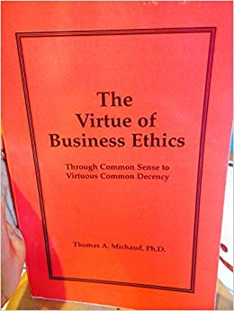 business ethics in what sense do Indeed, much of the research and writing in contemporary business ethics can be  understood as a disgruntled reaction to the way ethical issues usually were.