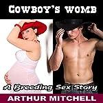 Cowboy's Womb: A Breeding Sex Story | Arthur Mitchell