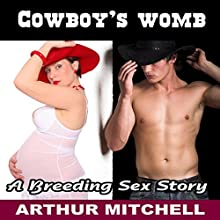 Cowboy's Womb: A Breeding Sex Story Audiobook by Arthur Mitchell Narrated by Andrea Buchanan