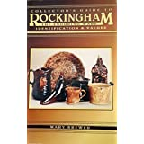 Collector's Guide to Rockingham: The Enduring Ware: Identification & Values