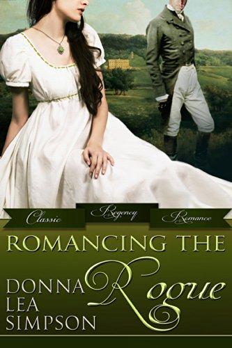Donna Lea Simpson - Romancing the Rogue: 3 Classic Regency Romance Novellas (Classic Regency Romance Bundles Book 1)
