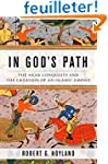 In God's Path: The Arab Conquests and...