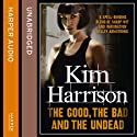 Rachel Morgan: The Hollows (2) - The Good, The Bad, and The Undead Audiobook by Kim Harrison Narrated by Marguerite Gavin