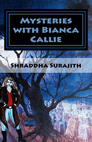 Shraddha Surajith - Mysteries with Bianca Callie: The Graveyard Mystery (The Callie Classics Book 1)
