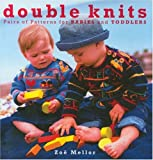 Double Knits: Pairs of Patterns for Babies and Toddlers (1570761671) by Mellor, Zoe
