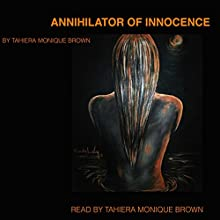 Annihilator of Innocence: That Old Man by Tahiera Monique Brown (       UNABRIDGED) by Tahiera Monique Brown Narrated by Tahiera Monique Brown, Kendall Caver