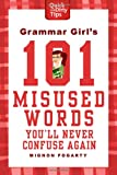 Grammar Girls 101 Misused Words Youll Never Confuse Again