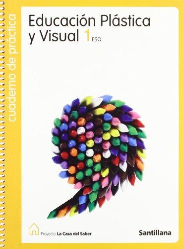 Proyecto La Casa del Saber, educación plástica y visual, 1 ESO. Cuaderno de práctica
