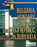 img - for Bulgaria, Hungary, Romania, the Czech Republic, and Slovakia (The Britannica Guide to Countries of the European Union) book / textbook / text book
