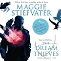 The Dream Thieves: Raven Cycle Series, Book 2 Audiobook by Maggie Stiefvater Narrated by Will Patton