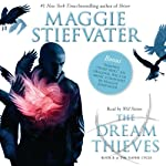 The Dream Thieves: Raven Cycle Series, Book 2 (       UNABRIDGED) by Maggie Stiefvater Narrated by Will Patton
