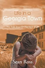 Life in a Georgia Town: The True Story of the Real South