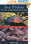 Sea Fishes Of The Mediterranean Inclu...