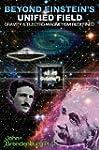 Beyond Einstein's Unified Field: Grav...