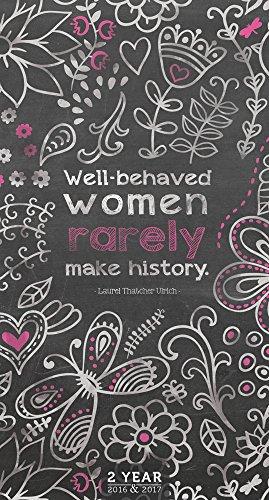 Well-Behaved Women Rarely Make History 2016-2017 2-Year Pocket Calendar