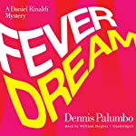 Fever Dream: The Daniel Rinaldi Series, Book 2 (       UNABRIDGED) by Dennis Palumbo Narrated by William Hughes