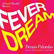 Fever Dream: The Daniel Rinaldi Series, Book 2 | Dennis Palumbo