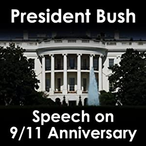 President Bush Speech on 9/11 Anniversary (9/11/06) | [George W. Bush]