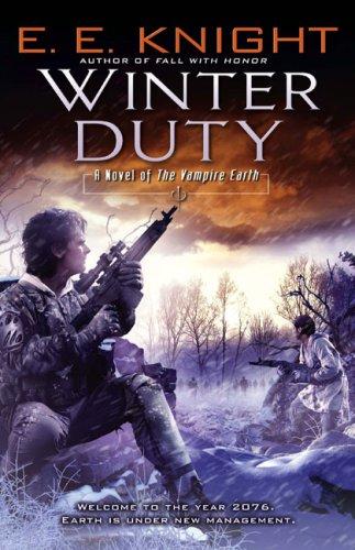 Winter Duty: A Novel of the Vampire Earth, E.E. Knight