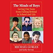 The Minds of Boys: Saving Our Sons From Falling Behind in School and Life | [Michael Gurian]