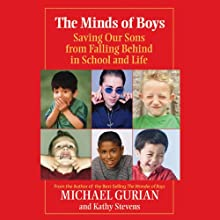 The Minds of Boys: Saving Our Sons From Falling Behind in School and Life (       UNABRIDGED) by Michael Gurian Narrated by Darren Stephens