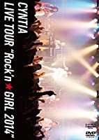 "Cyntia LIVE TOUR ""Rock'n☆GIRL 2014"" [DVD]"