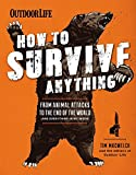 img - for How to Survive Anything: From Avalanches to Zombies, Your Complete Survival Guide book / textbook / text book