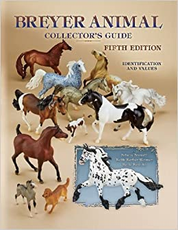 BREYER ANIMAL COLLECTOR'S GUIDE by Browell 4TH EDITION HORSES 2004