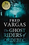 The Ghost Riders of Ordebec (Commissaire Adamsberg) Fred Vargas