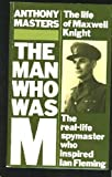The Man Who Was M: The Life of Maxwell Knight (0586068678) by Masters, Anthony