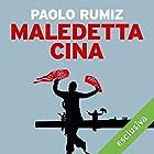 Maledetta Cina | Livre audio Auteur(s) : Paolo Rumiz Narrateur(s) : Bruno Armando