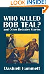 Who Killed Bob Teal? and Other Detect...
