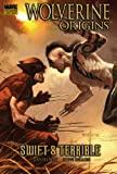 Wolverine: Origins, Vol. 3: Swift and Terrible (v. 3)