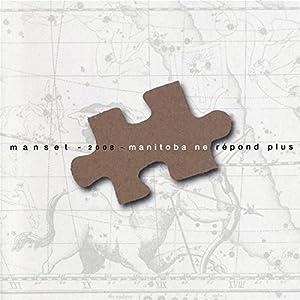 Manitoba Ne Répond Plus - Edition limitée 2 CD