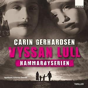 Vyssan lull [Hush Little Baby]: Hammarbyserien #3 | [Carin Gerhardsen]