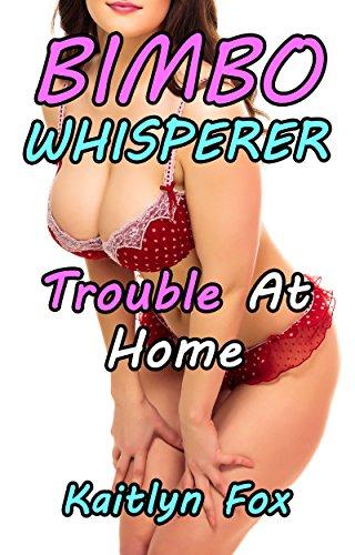 bimbo-whisperer-trouble-at-home-the-bimbo-whisperer-book-1-english-edition